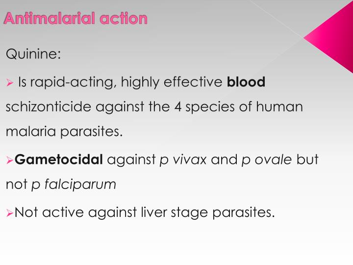 Antimalarial action