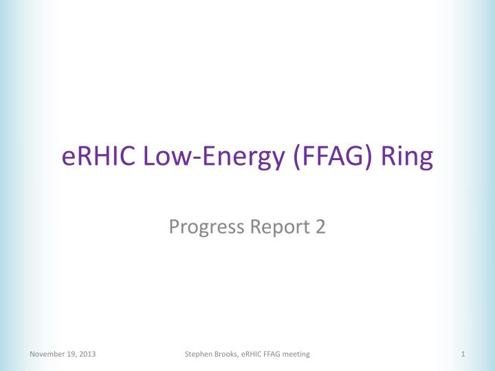 Erhic low energy ffag ring