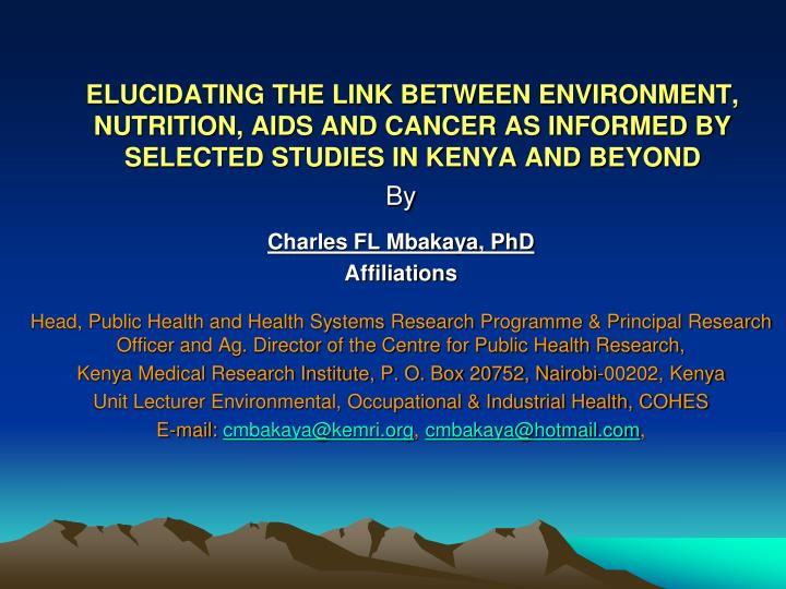 ELUCIDATING THE LINK BETWEEN ENVIRONMENT, NUTRITION, AIDS AND CANCER AS INFORMED BY SELECTED STUDIES...