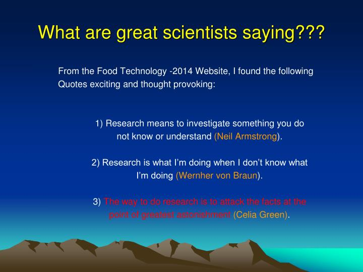 What are great scientists saying