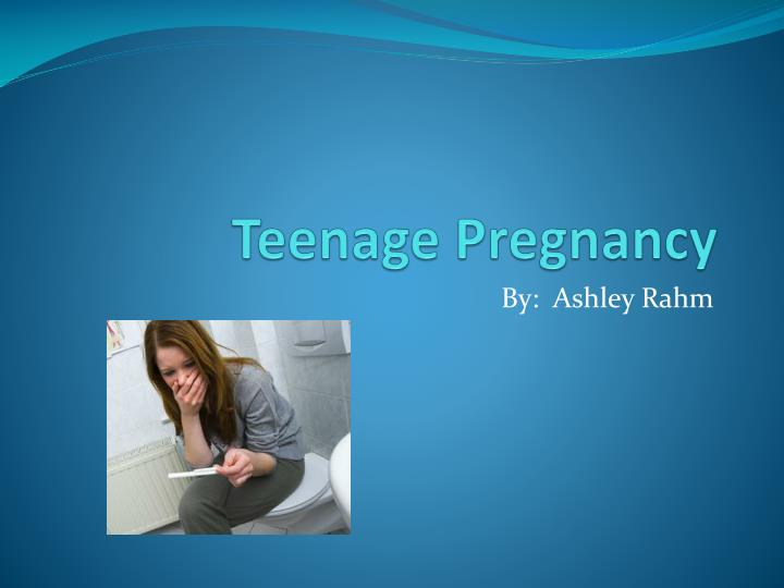 Teenage Pregnancy
