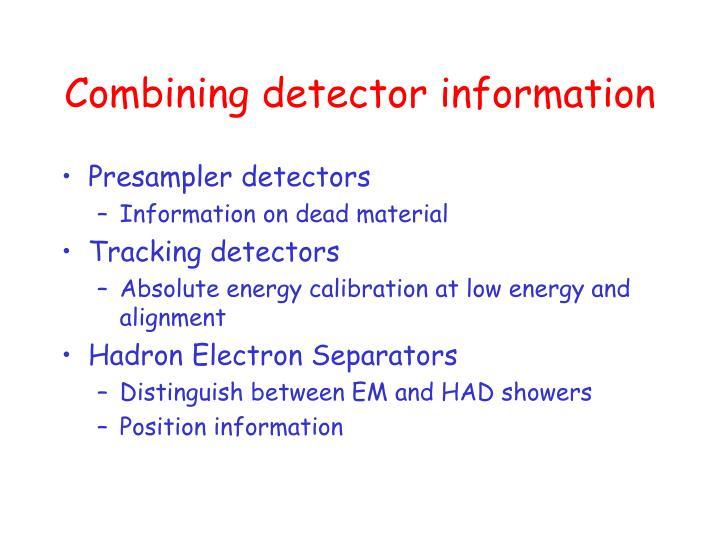 Combining detector information