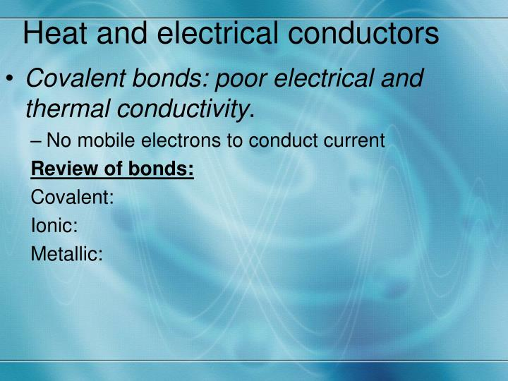 Heat and electrical conductors