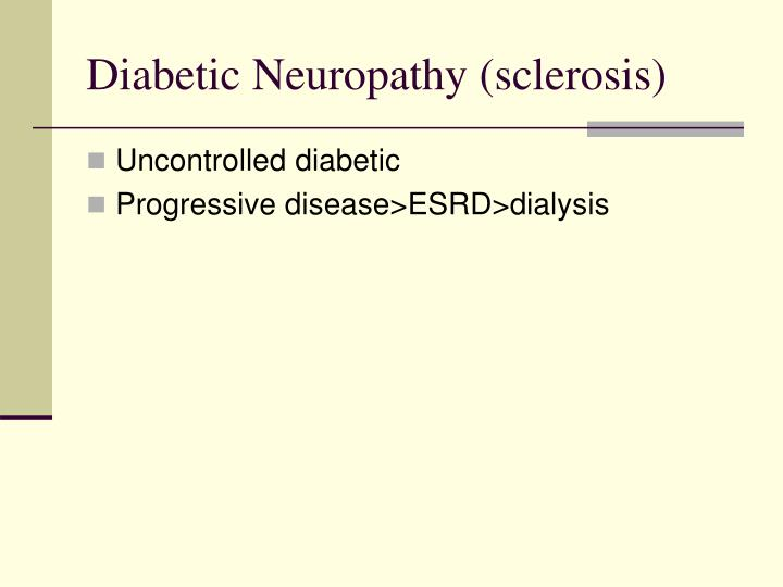 Diabetic Neuropathy (sclerosis)