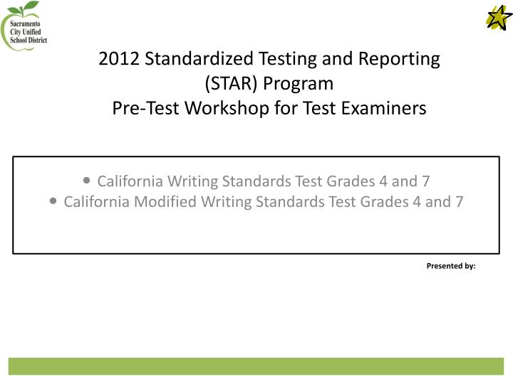 2012 standardized testing and reporting star program pre test workshop for test examiners