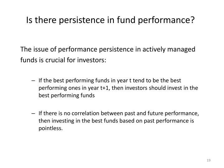 Is there persistence in fund performance?