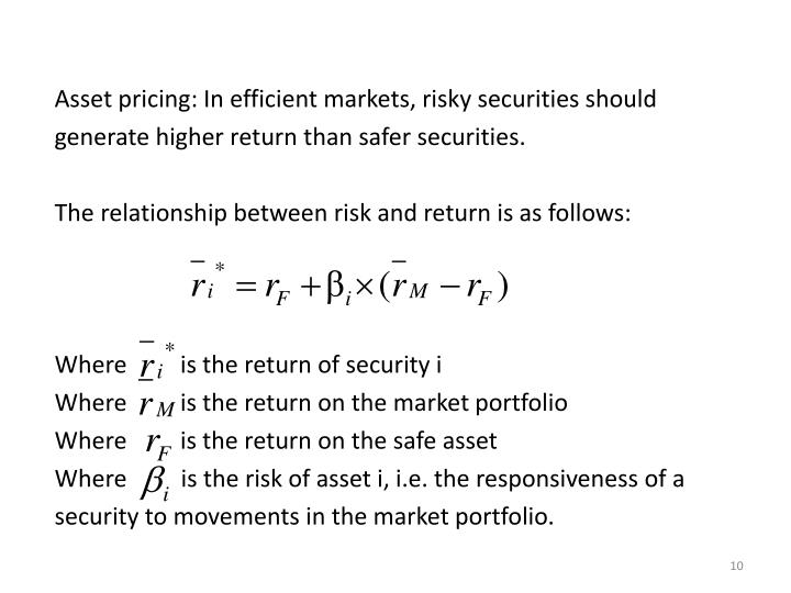 Asset pricing: In efficient markets, risky securities should
