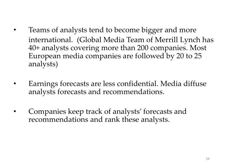 Teams of analysts tend to become bigger and more