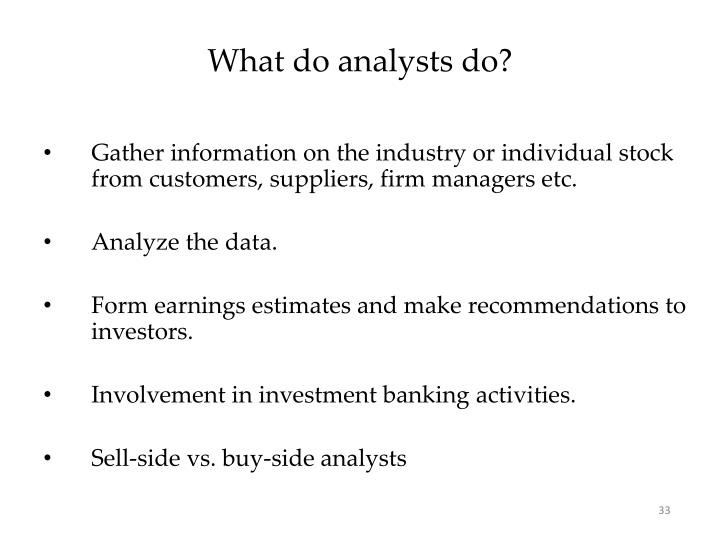 What do analysts do?