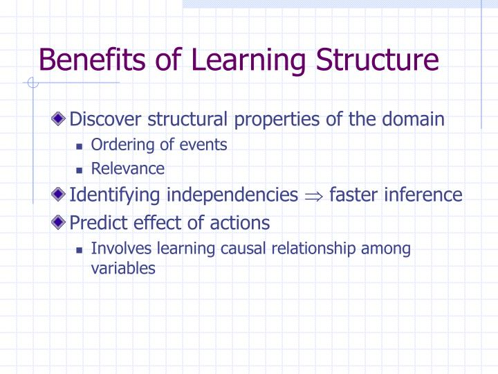 Benefits of Learning Structure