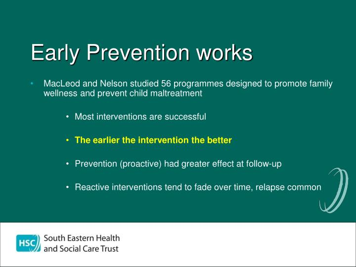 Early Prevention works