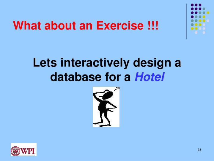 What about an Exercise !!!