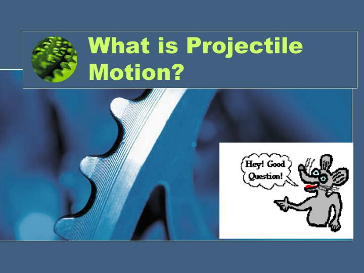 what is projectile motion 148 workshop physics activity guide unit 6: gravity and projectile motion science is a game    with reality    in the presentation of a scientific.