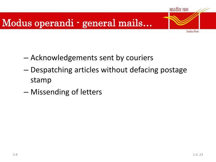 Modus operandi - general mails…