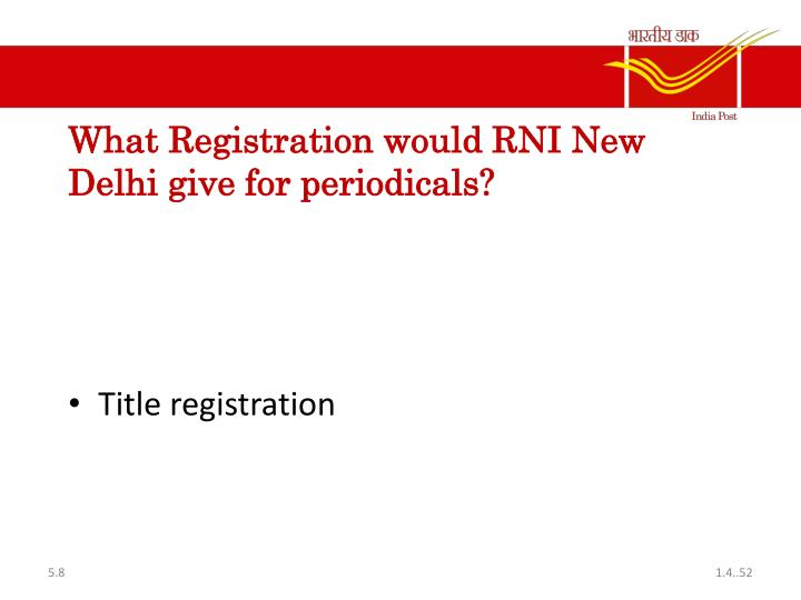 What Registration would RNI New Delhi give for periodicals?