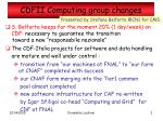cdfii computing group changes
