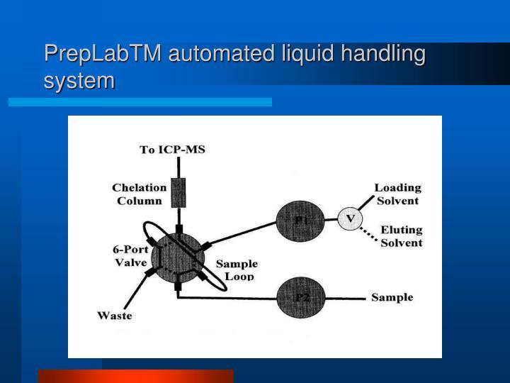PrepLabTM automated liquid handling system