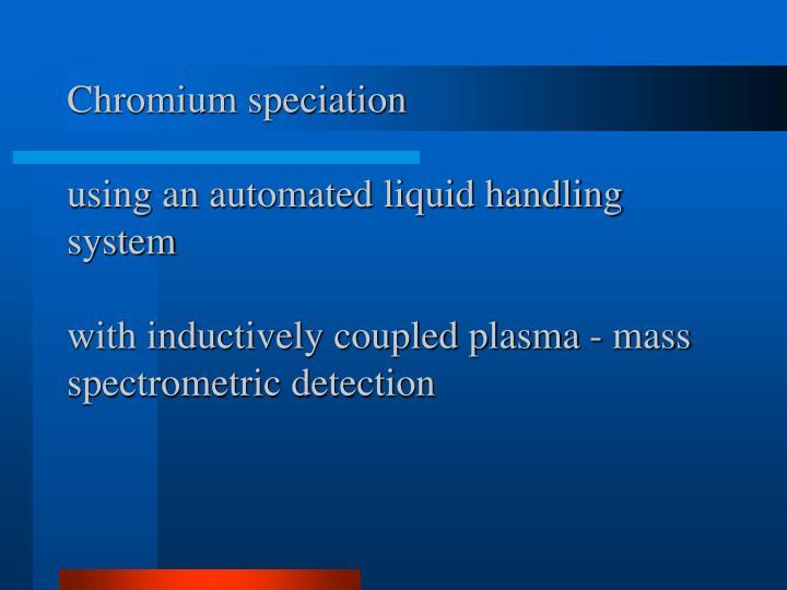 Chromium speciation