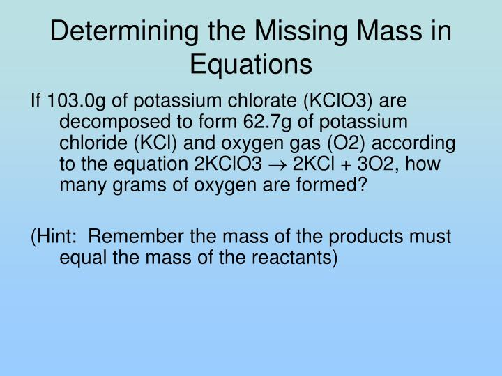 Determining the Missing Mass in Equations