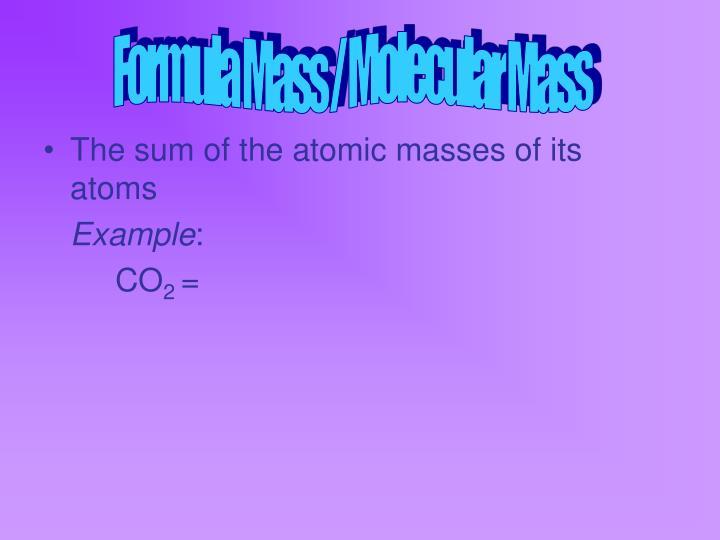 Formula Mass / Molecular Mass