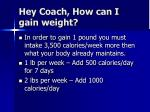 hey coach how can i gain weight