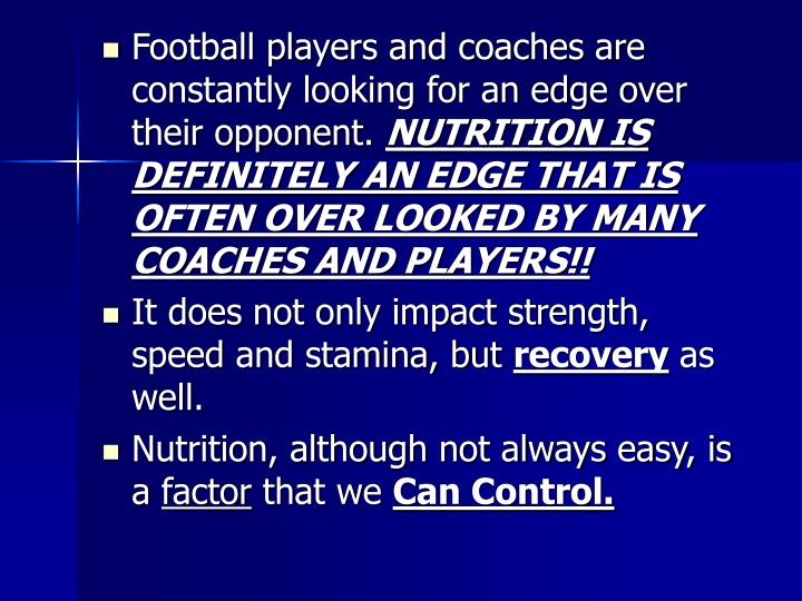 Football players and coaches are constantly looking for an edge over their opponent.