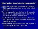 what nutrient group is the hardest to obtain