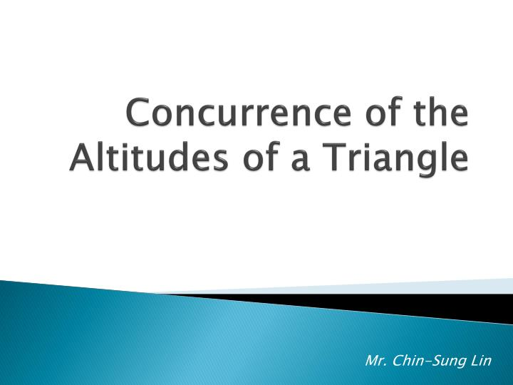 Concurrence of the Altitudes of a Triangle