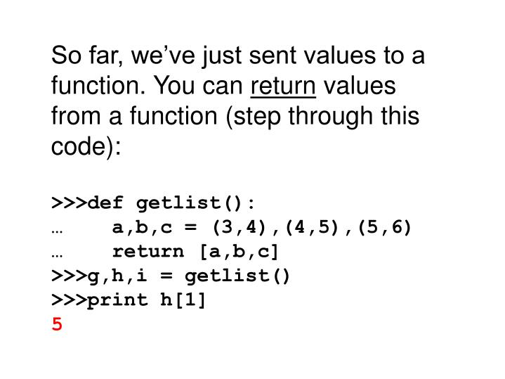 So far, we've just sent values to a function. You can