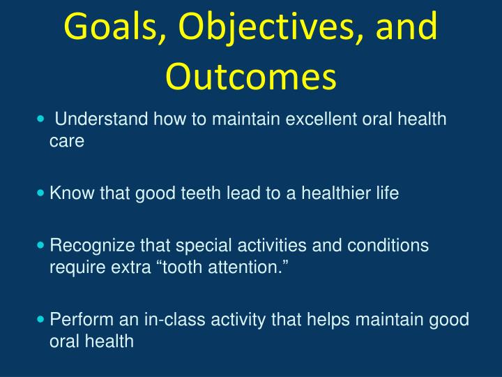 Goals, Objectives, and Outcomes