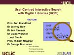 user centred interactive search with digital libraries ucis