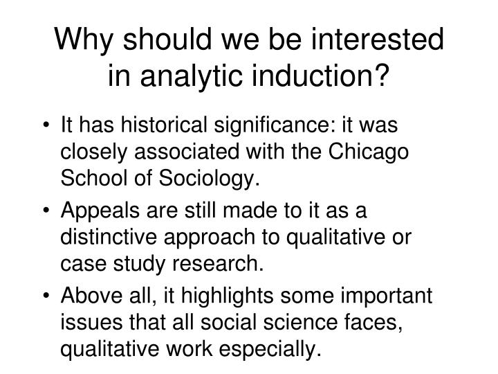 Why should we be interested in analytic induction?