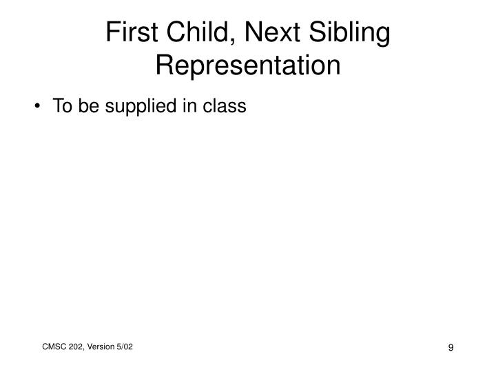 First Child, Next Sibling Representation