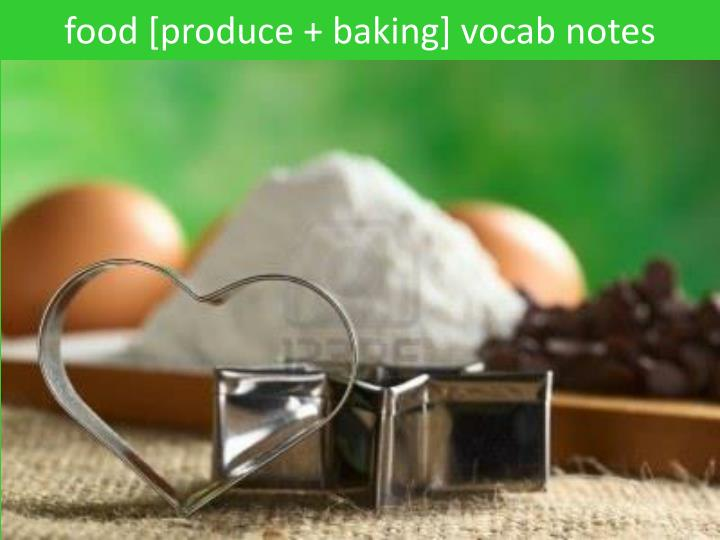 F ood produce baking vocab notes