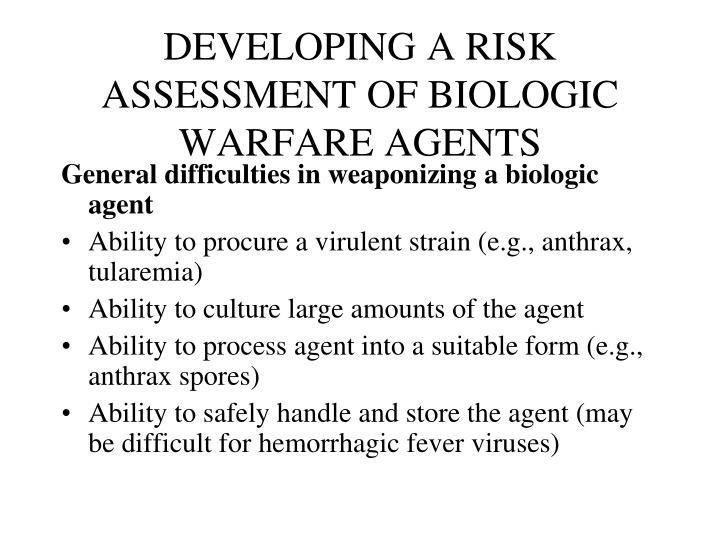 DEVELOPING A RISK ASSESSMENT OF BIOLOGIC WARFARE AGENTS