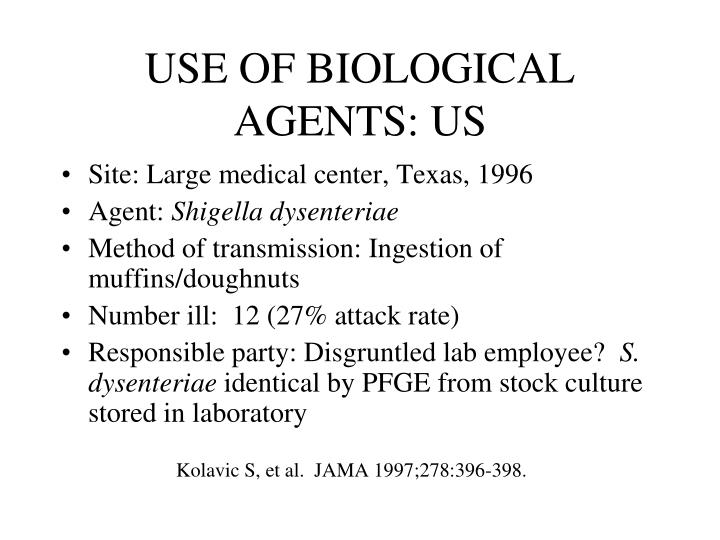 USE OF BIOLOGICAL AGENTS: US
