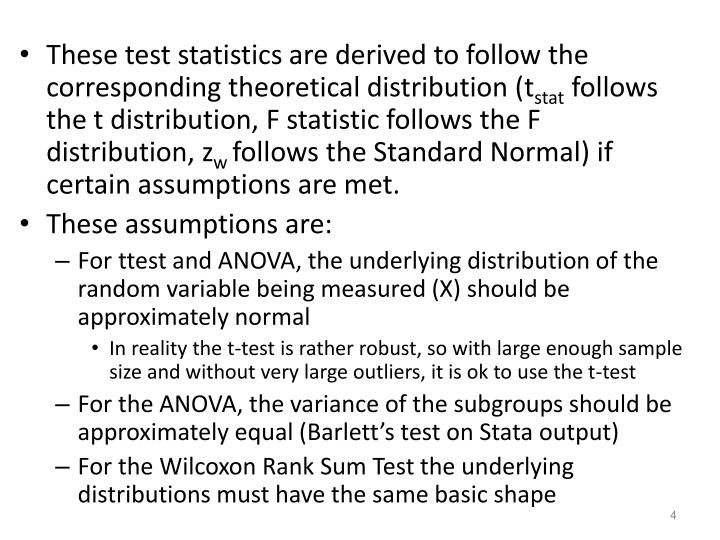 These test statistics are derived to follow the corresponding theoretical distribution (