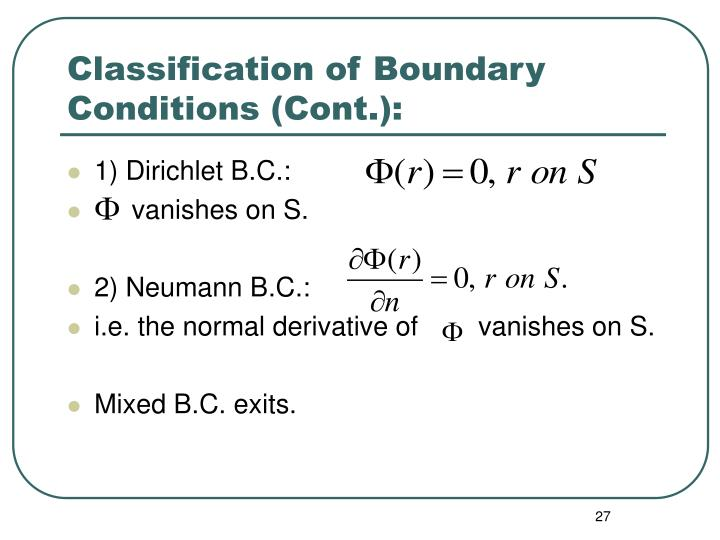 Classification of Boundary Conditions (Cont.):