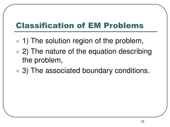 Classification of EM Problems