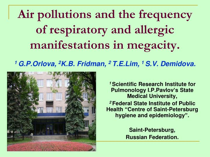 Air pollutions and the frequency of respiratory and allergic manifestations in megacity.