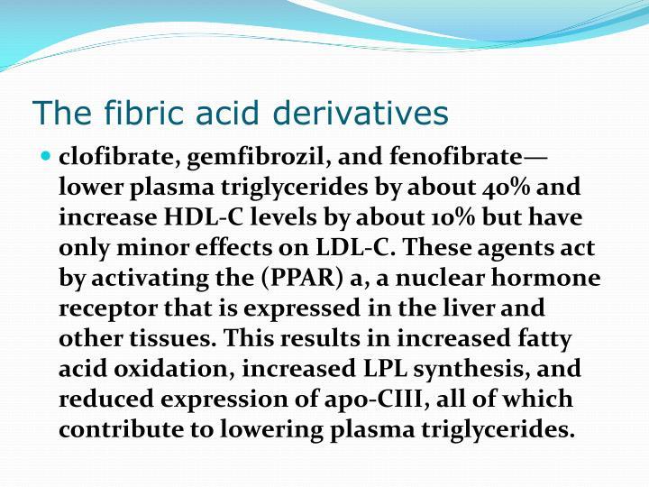 The fibric acid derivatives