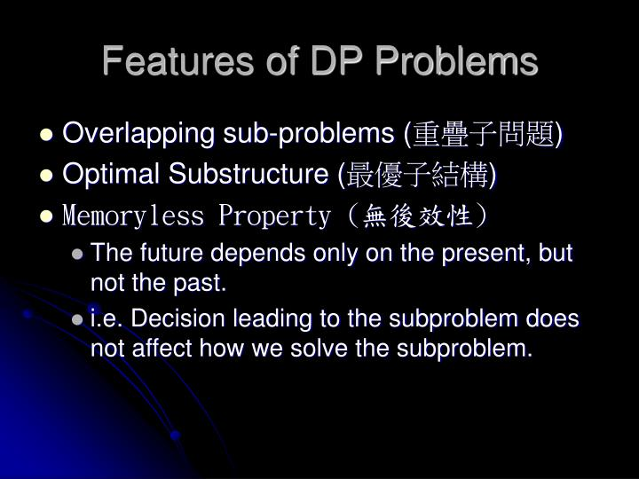 Features of DP Problems