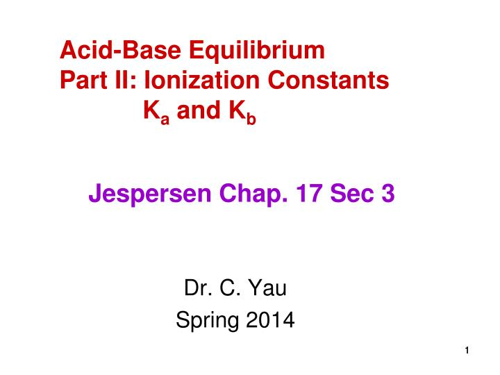 Acid base equilibrium part ii ionization constants k a and k b