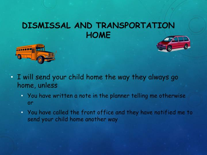 Dismissal and Transportation Home