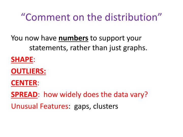 """Comment on the distribution"""