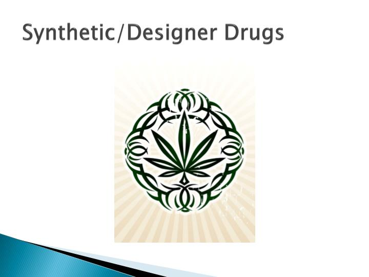 Synthetic/Designer Drugs