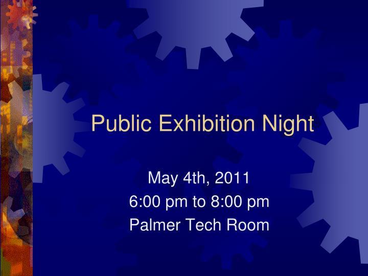 Public Exhibition Night