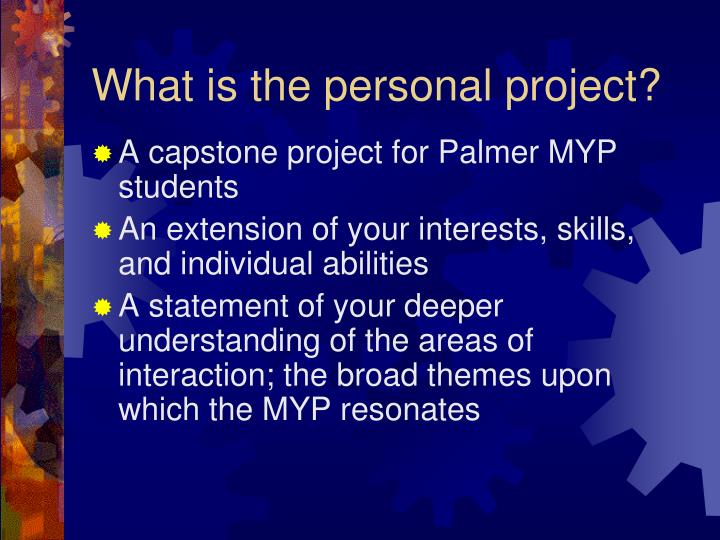 What is the personal project?