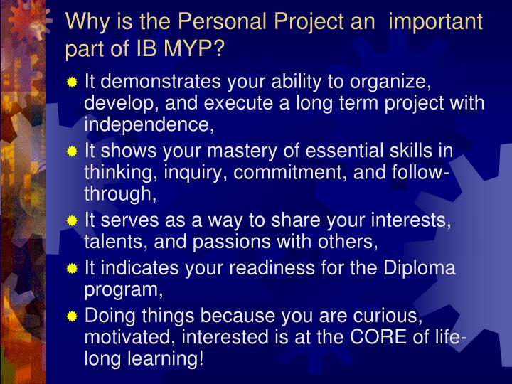 Why is the Personal Project an  important part of IB MYP?