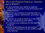 why is the personal project an important part of ib myp
